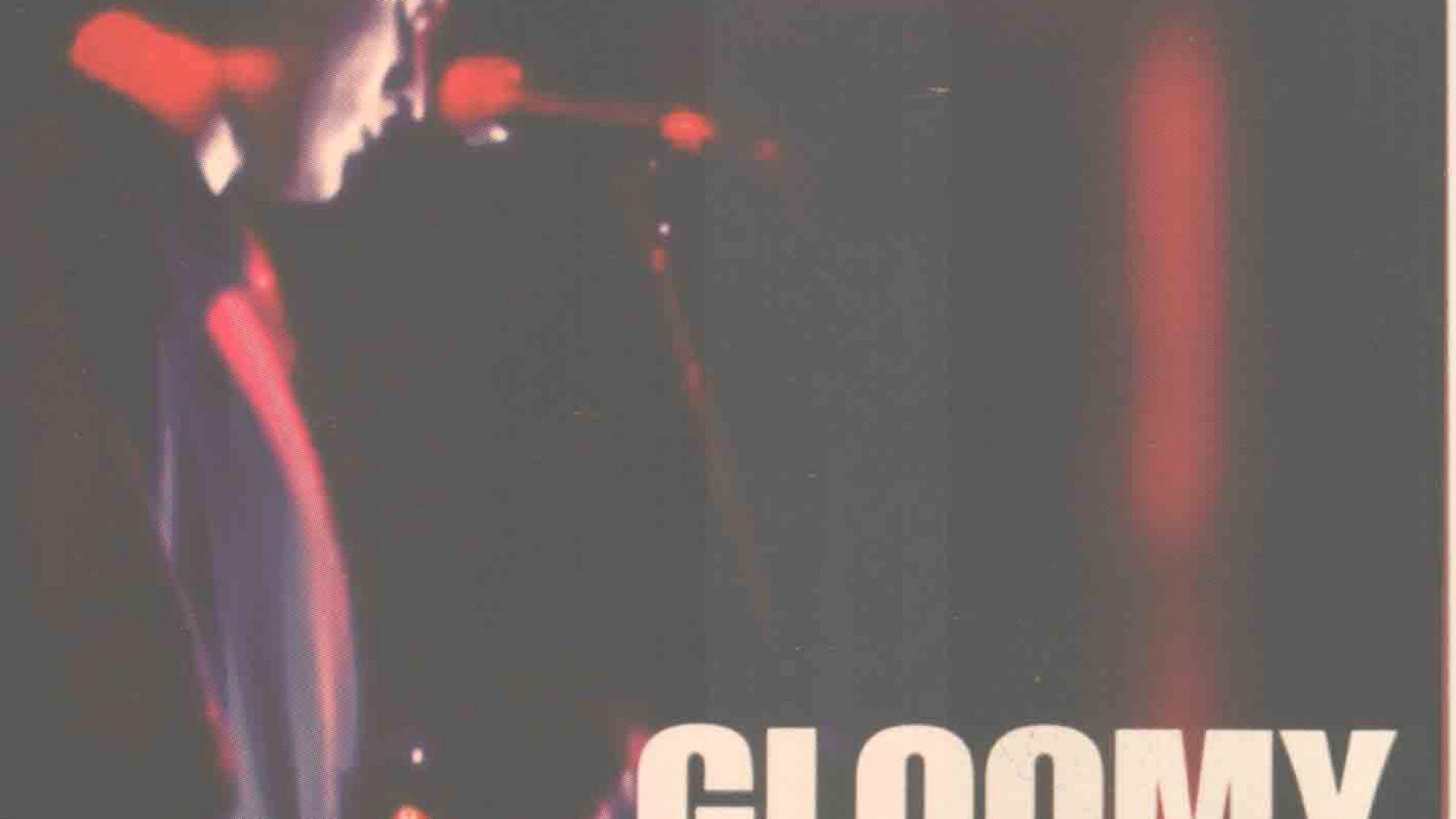 (2004.) Gloomy One